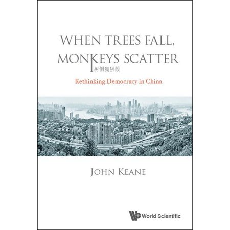 When Trees Fall, Monkeys Scatter: Rethinking Democracy in China - Monkey Chinese