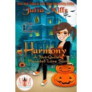 Harmony: A 'Not-Quite' Haunted Love Story: Magic and Mayhem Universe - eBook