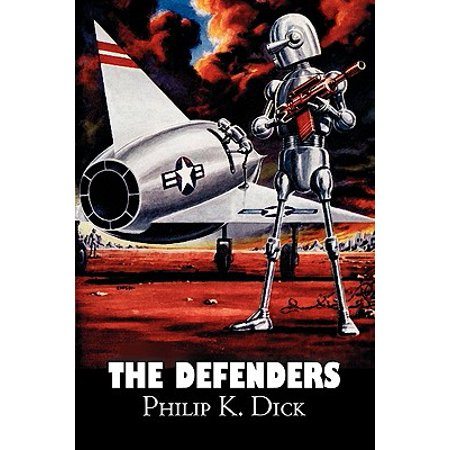 The Defenders by Philip K. Dick, Science Fiction, Fantasy,