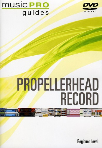Musicpro Guides: Propellerhead Record Beginning by Hal Leonard