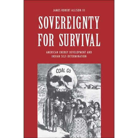 Sovereignty For Survival   American Energy Development And Indian Self Determination