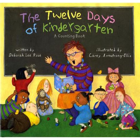 The Twelve Days of Kindergarten : A Counting Book