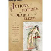 Lotions, Potions, and Deadly Elixirs - eBook