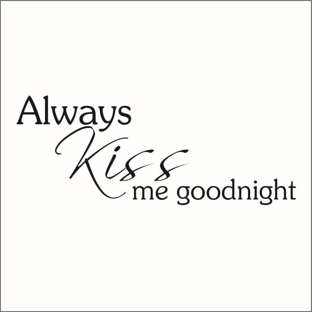 Always Kiss Me Goodnight #2 Vinyl Decal - Large