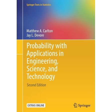 Springer Texts in Statistics: Probability with Applications in Engineering, Science, and Technology