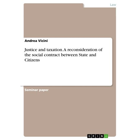 Justice and taxation. A reconsideration of the social contract between State and Citizens - eBook