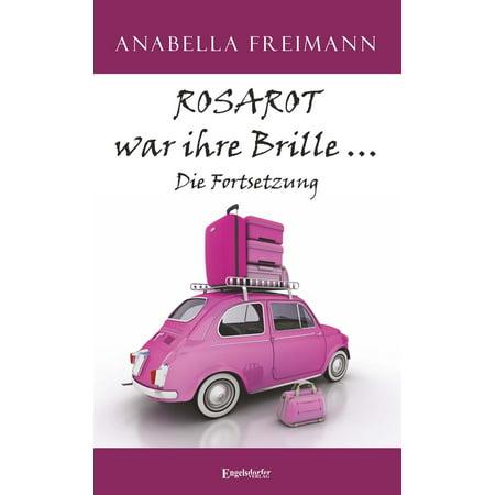 ROSAROT war ihre Brille … Die Fortsetzung - eBook (über Ihre Brille Sonnenbrille)