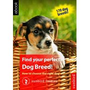 Find your perfect Dog Breed! How to choose the right dog - eBook
