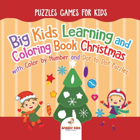Puzzles Games for Kids. Big Kids Learning and Coloring Book Christmas with Color by Number and Dot to Dot Puzzles for Unrestricted Edutaining - Pp Numbers