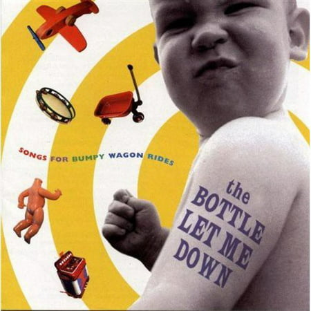 The Bottle Let Me Down: Songs For Bumpy Wagon (Solange Knowles Don T Let Me Down)