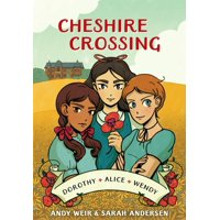 Cheshire Crossing : [A Graphic Novel]