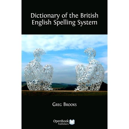Dictionary of the British English Spelling System -
