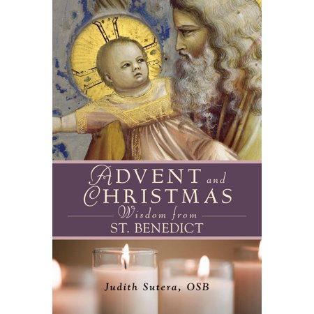 Advent and Christmas Wisdom From St. Benedict - eBook ()