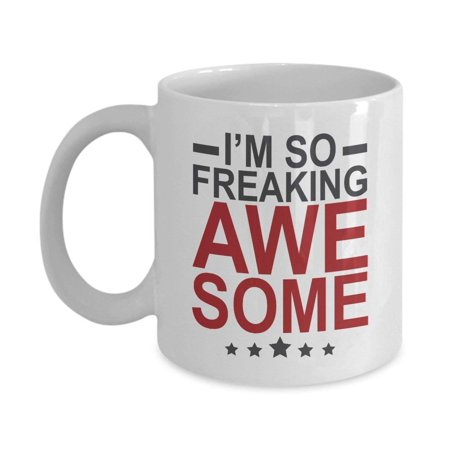 I'm So Freaking Awesome Employee Appreciation Coffee & Tea Gift Mug For Coworker & Office