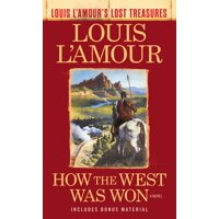 How the West Was Won (Louis L'Amour's Lost Treasures) : A Novel