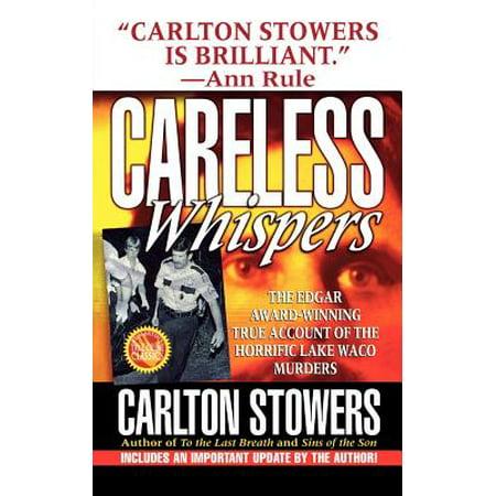 Careless Whispers : The Award-Winning True Account of the Horrific Lake Waco Murders