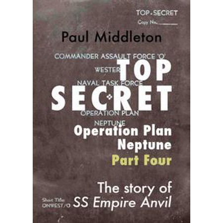 Top Secret: Operation Plan Neptune Part Four - eBook