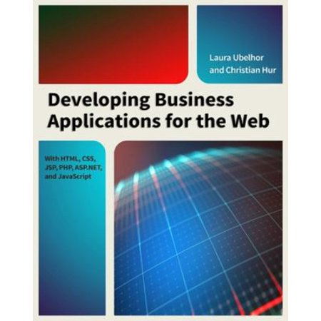Developing Business Applications For The Web  With Html  Css  Jsp  Php  Asp Net  And Javascript
