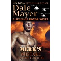Merk's Mistake : A Seals of Honor World Novel