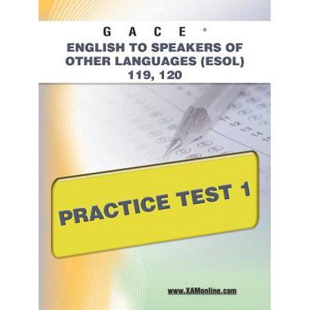 Gace English to Speakers of Other Languages (ESOL) 119, 120 Practice Test