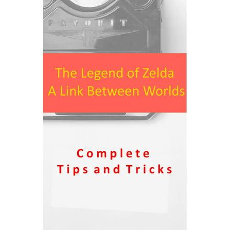 The Legend of Zelda A Link Between Worlds Complete Tips and Tricks -