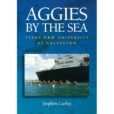 Aggies by the Sea : Texas A&M University at Galveston