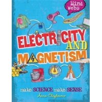 Mind Webs: Electricity and Magnets