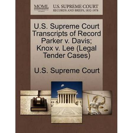 - U.S. Supreme Court Transcripts of Record Parker V. Davis; Knox V. Lee (Legal Tender Cases)