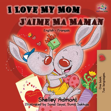 English French Bilingual Collection: I Love My Mom J'aime Ma Maman: English French Bilingual Book