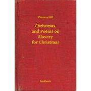 Christmas, and Poems on Slavery for Christmas - eBook