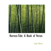 Harvest-Tide : A Book of Verses (Large Print Edition)