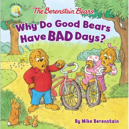 The Berenstain Bears Why Do Good Bears Have Bad Days? -