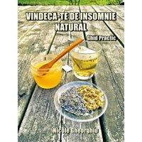 Vindeca-te de Insomnie in Mod Natural: Ghid Practic - eBook