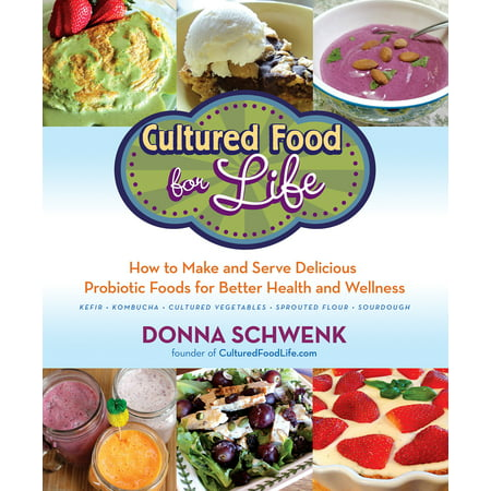 Cultured Food for Life : How to Make and Serve Delicious Probiotic Foods for Better Health and (Best Finger Foods To Serve At A Party)