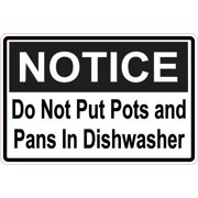 6in x 4in Notice Do Not Put Pots and Pans In Dishwasher Magnet