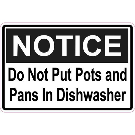 6in x 4in Notice Do Not Put Pots and Pans In Dishwasher Magnet Magnetic Sign