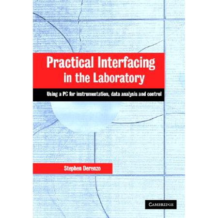 Practical Interfacing in the Laboratory : Using a PC for Instrumentation, Data Analysis, and Control (Practical Pc)