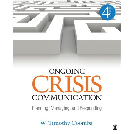 Ongoing Crisis Communication : Planning, Managing, and (Ongoing Crisis Communication Planning Managing And Responding Ebook)