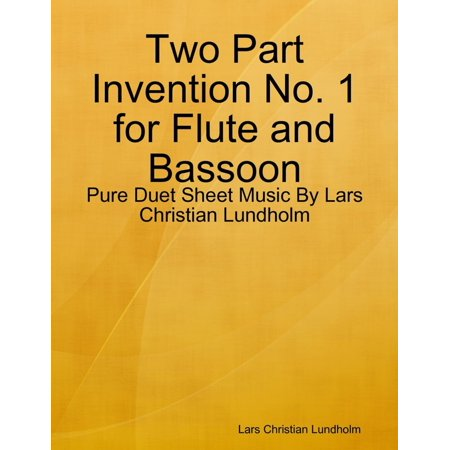 Two Part Invention No. 1 for Flute and Bassoon - Pure Duet Sheet Music By Lars Christian Lundholm - eBook 1 Bassoon Music Book