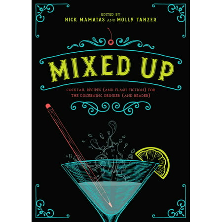 Flash Cocktail (Mixed Up : Cocktail Recipes (and Flash Fiction) for the Discerning Drinker (and Reader))
