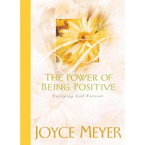 The Power of Being Positive: Enjoying God Forever