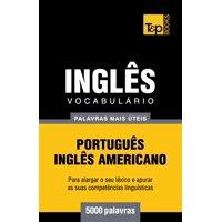 Vocabulário Português-Inglês Americano - 5000 Palavras Mais Úteis