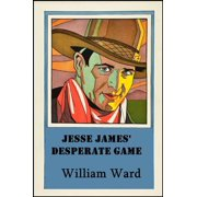Jesse James' Desperate Game - eBook