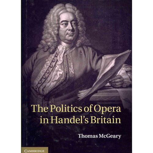 The Politics of Opera in Handel's Britain