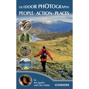 Outdoor Photography : Better Pictures for Outdoor Enthusiasts
