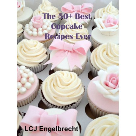 The 50+ Best Cupcake Recipes Ever - eBook