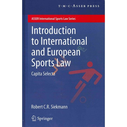 Introduction to International and European Sports Law: Capita Selecta