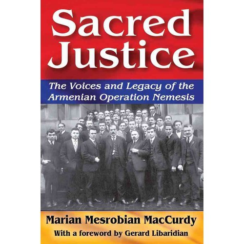 Sacred Justice : The Voices and Legacy of the Armenian Operation Nemesis