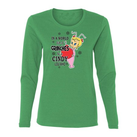 World Of Grinches Be A Cindy Lou Who Womens Graphic Tees Long Sleeve