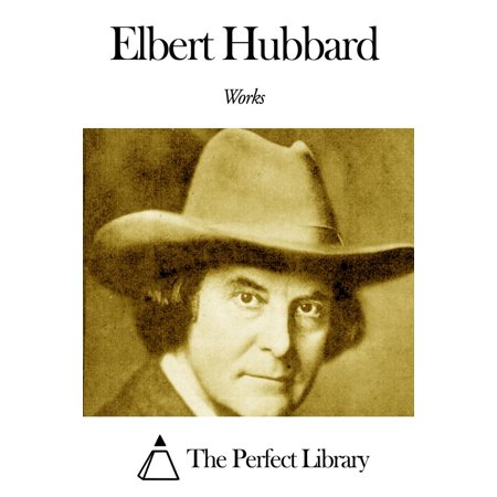 Works of Elbert Hubbard - eBook (Hubbard Scientific Rocks)